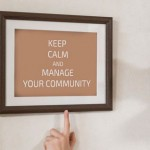 Keep calm and manage your community